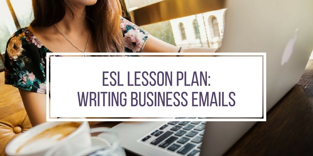 ESL Lesson Plan: Writing Business Emails