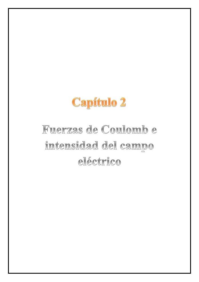 Capítulo 2 - Fuerzas de Coulomb e intensidad del campo eléctrico
