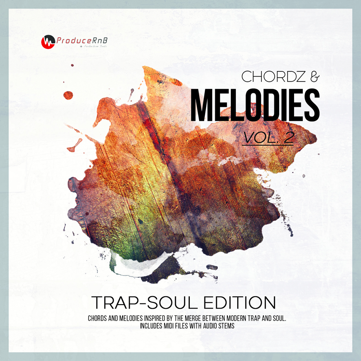 Chordz & Melodies Vol.2  Trap Soul Edition