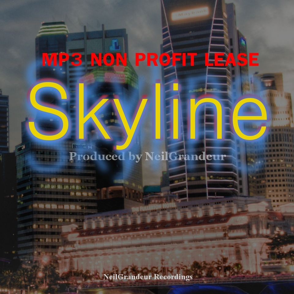 Skyline  [Produced by NeilGrandeur] Mp3 Non Profit Lease