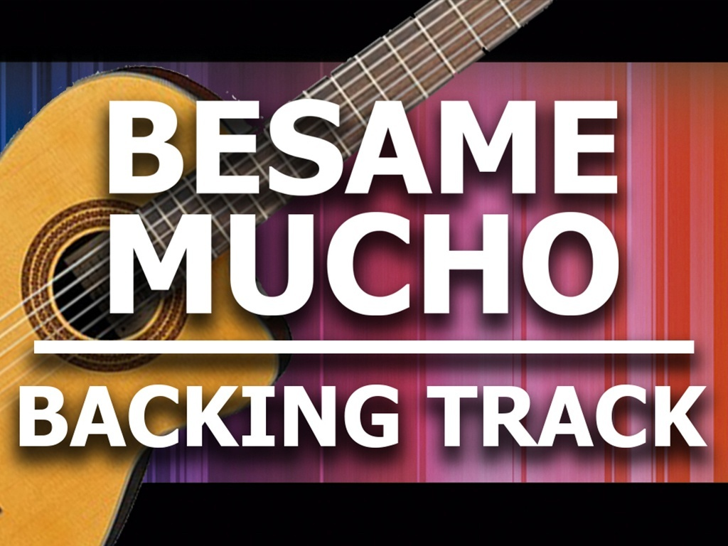 Bésame Mucho - Guitar Backing Track