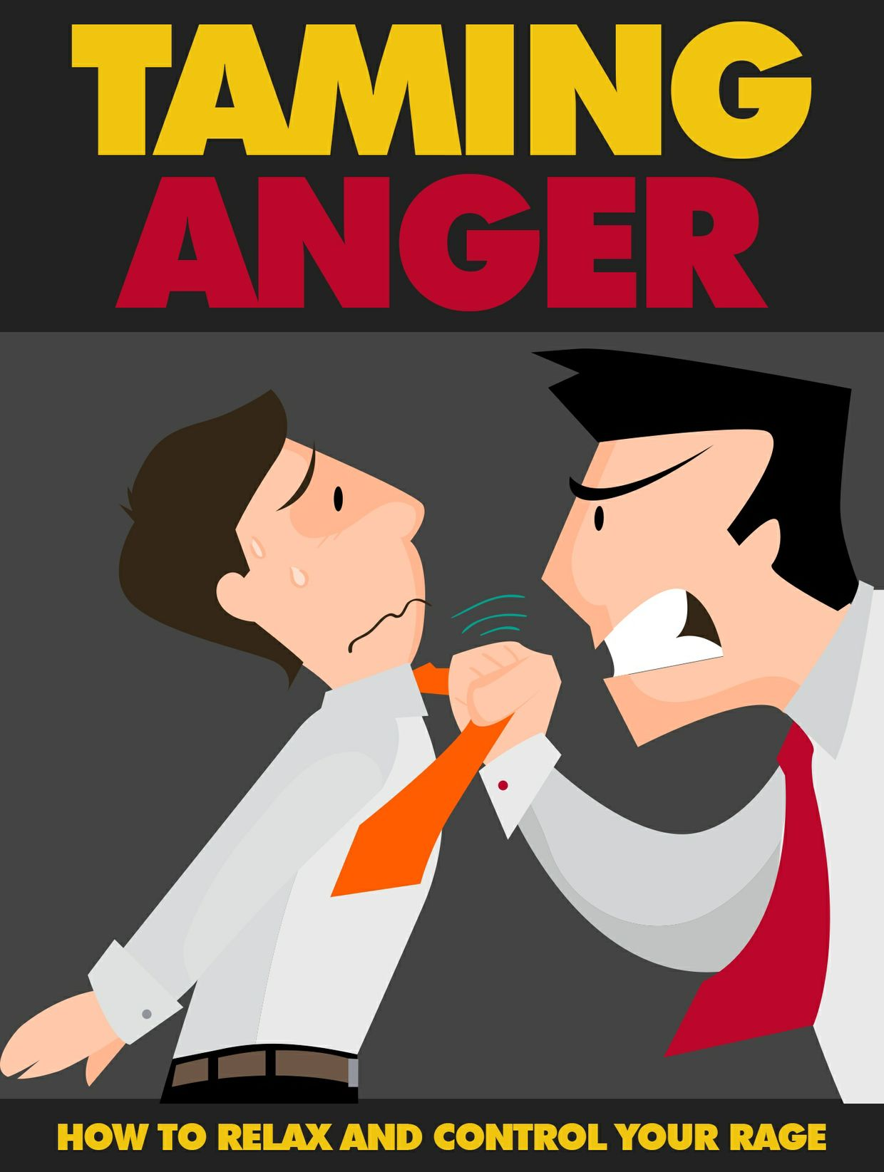 taming our anger Anger at the office is generally not a good thing so if you find yourself flying off the handle, you need to learn to tame your anger quickly.
