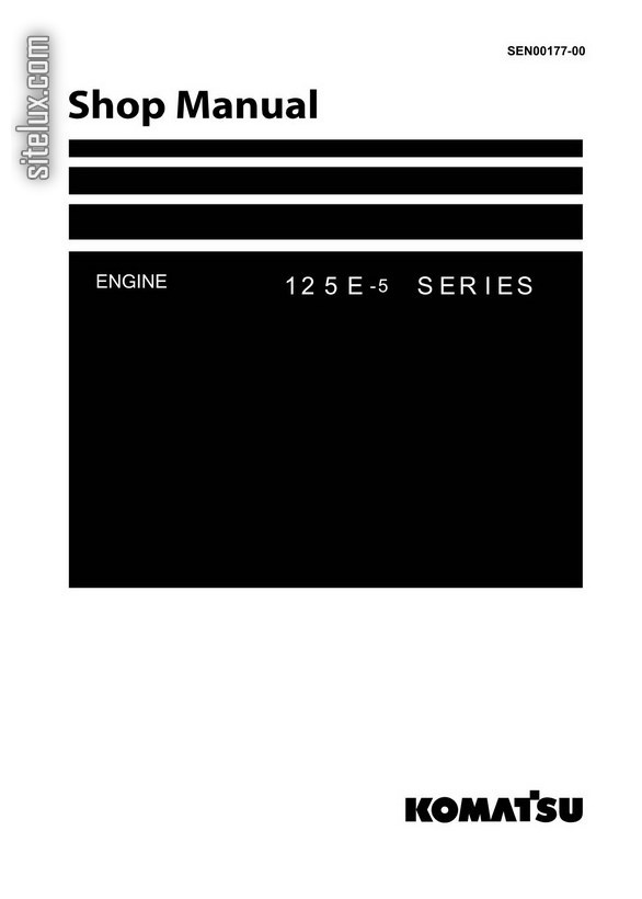 Komatsu 125E-5 Series Diesel Engine Shop Manual - SEN00177-00