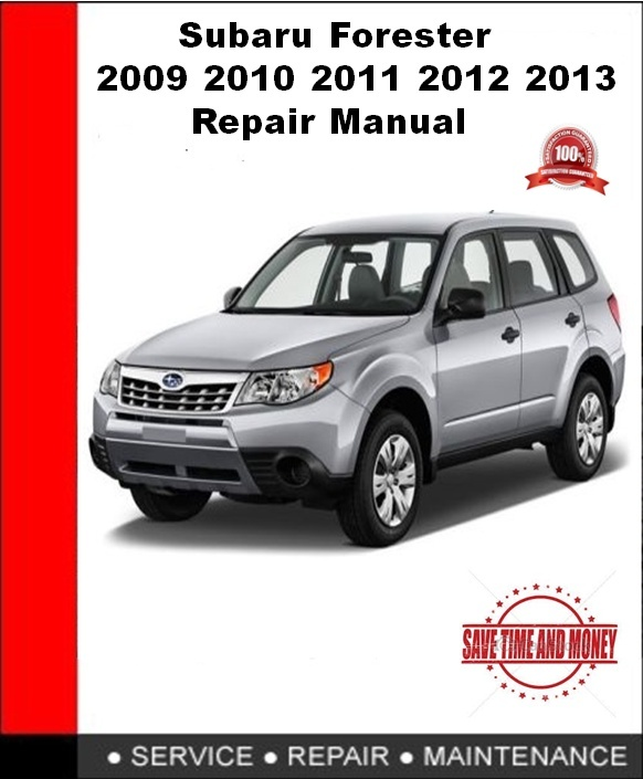 Subaru Forester 2009 2010 2011 2012 2013 Repair Manual
