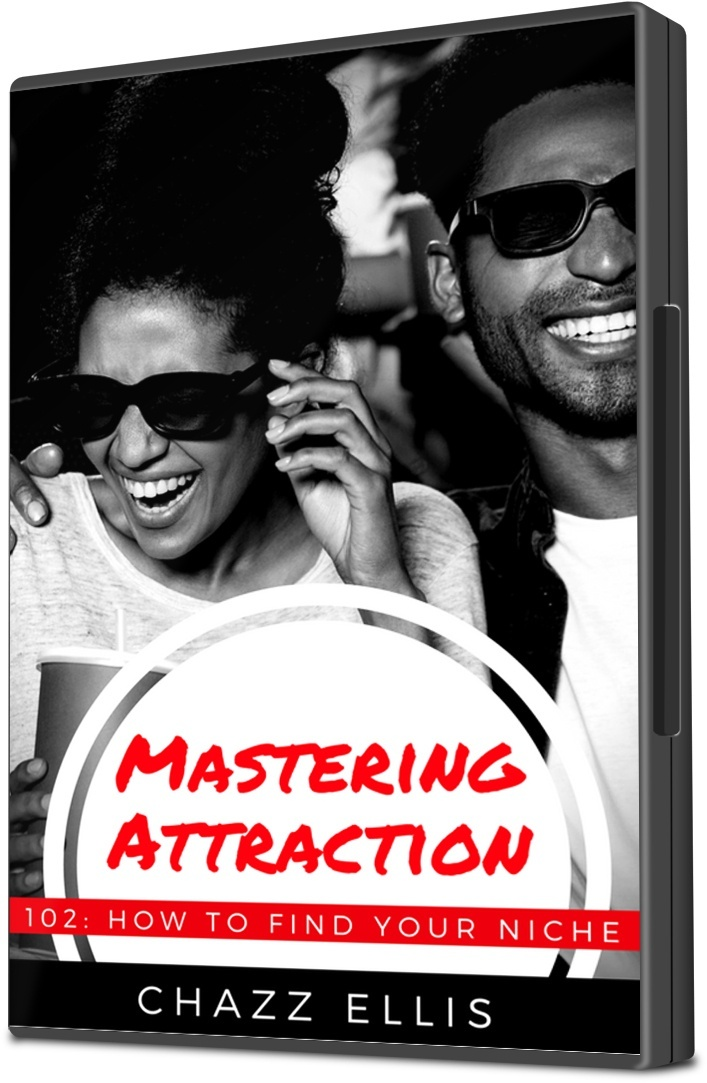 Mastering Attraction: 102 (How to Find Your Niche)