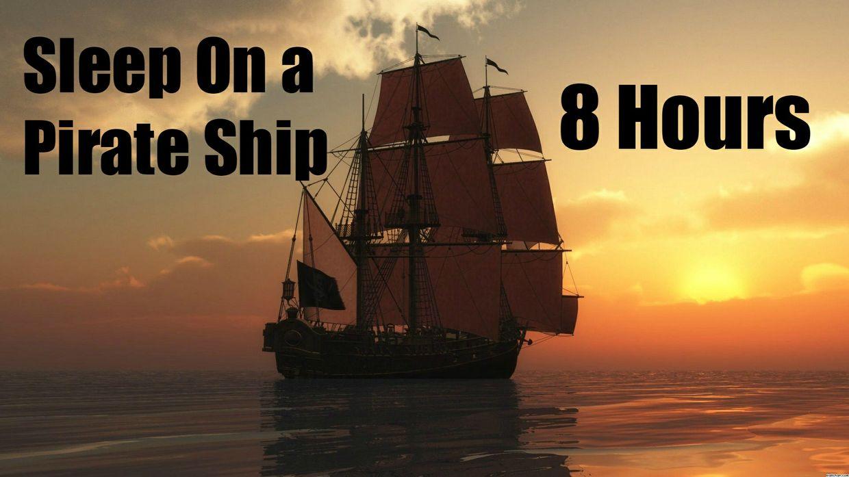 Ambience Hub: Sleep on a Pirate Ship: 8 Hours