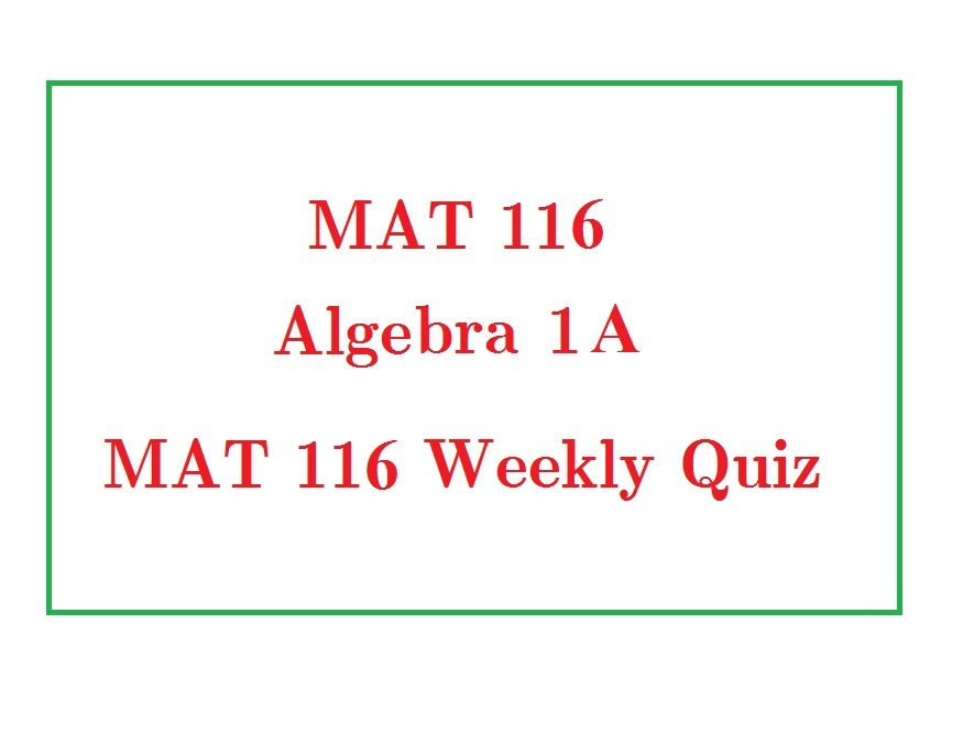 mat 116 algebra 1a week 2 appendix c General appendix c: progress monitoring plans 28 general   school algebra 1, algebra 2, geometry, biology and us history courses.