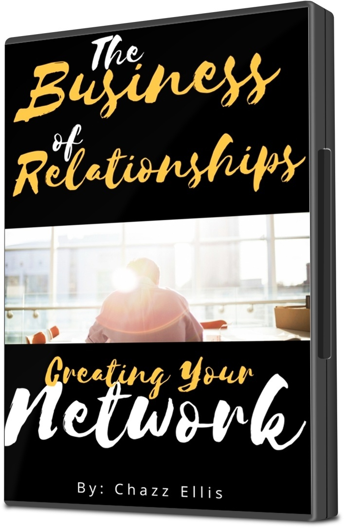 The Business of Relationships (102) - Creating Your Network