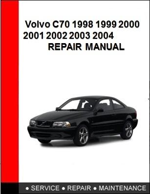 Volvo C70 1998 1999 2000 2001 2002 2003 2004 Repair Manual