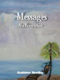 Messages Are Everywhere, by Kathy Bradley