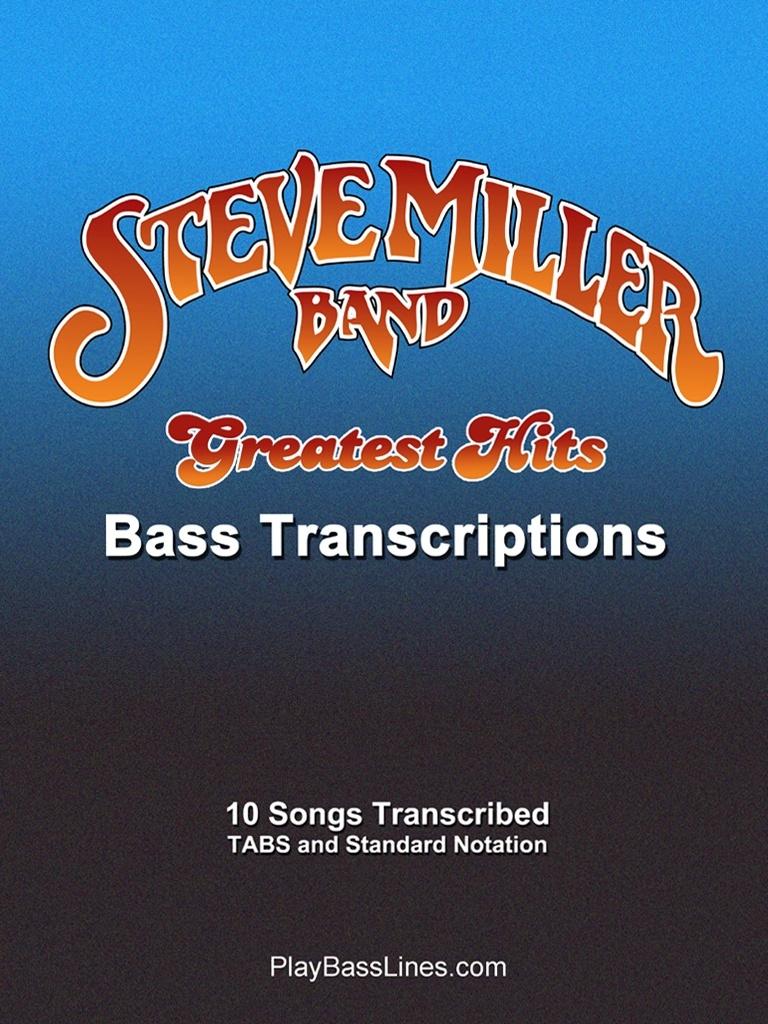 Steve Miller Band - Greatest Hits - Bass Transcriptions