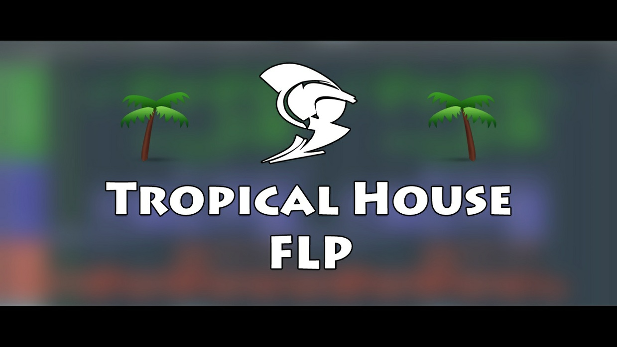 Tropical House FLP