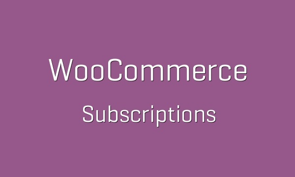 WooCommerce Subscriptions 2.2.11 Extension