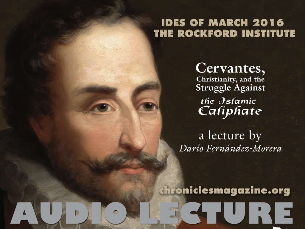 Cervantes, Christianity, and the Struggle Against the Islamic Caliphate, by Darío Fernández-Morera