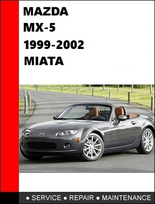 MAZDA MX-5 MIATA MX 5 1999-2002 Workshop Service Manual Repair