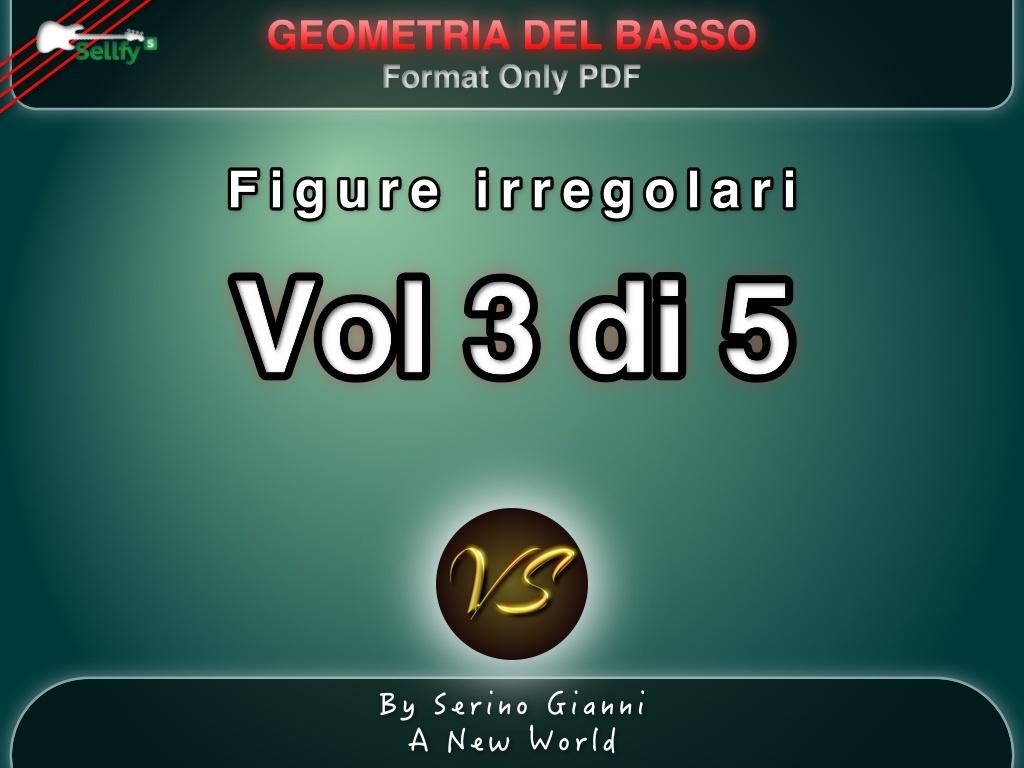 RACCOLTA GEOMETRIA DEL BASSO -  VOL 3 FIGURE IRREGOLARI - PDF FORMAT