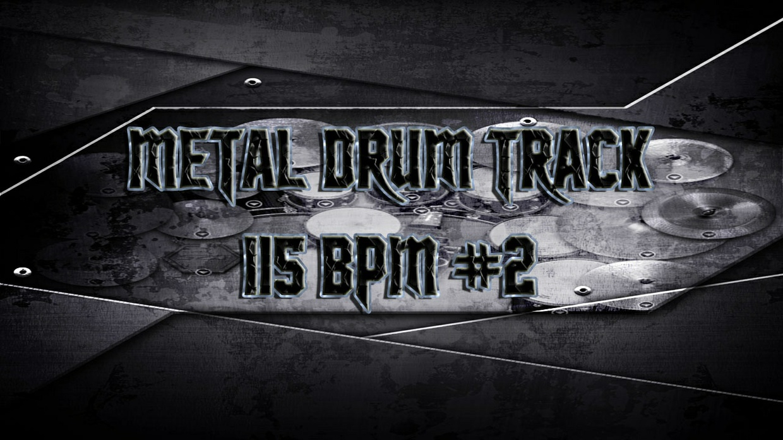 Metal Drum Track 115 BPM #2 - Preset 2.0