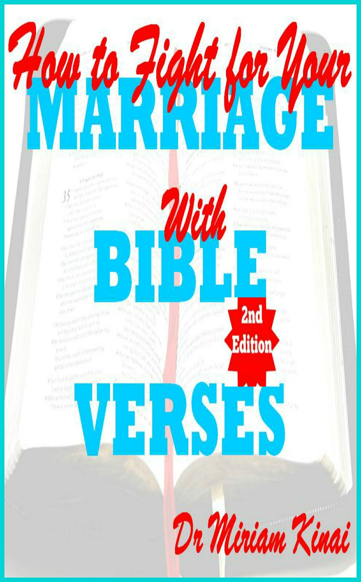 How to Fight for your Marriage with Bible Verses 2nd Edition