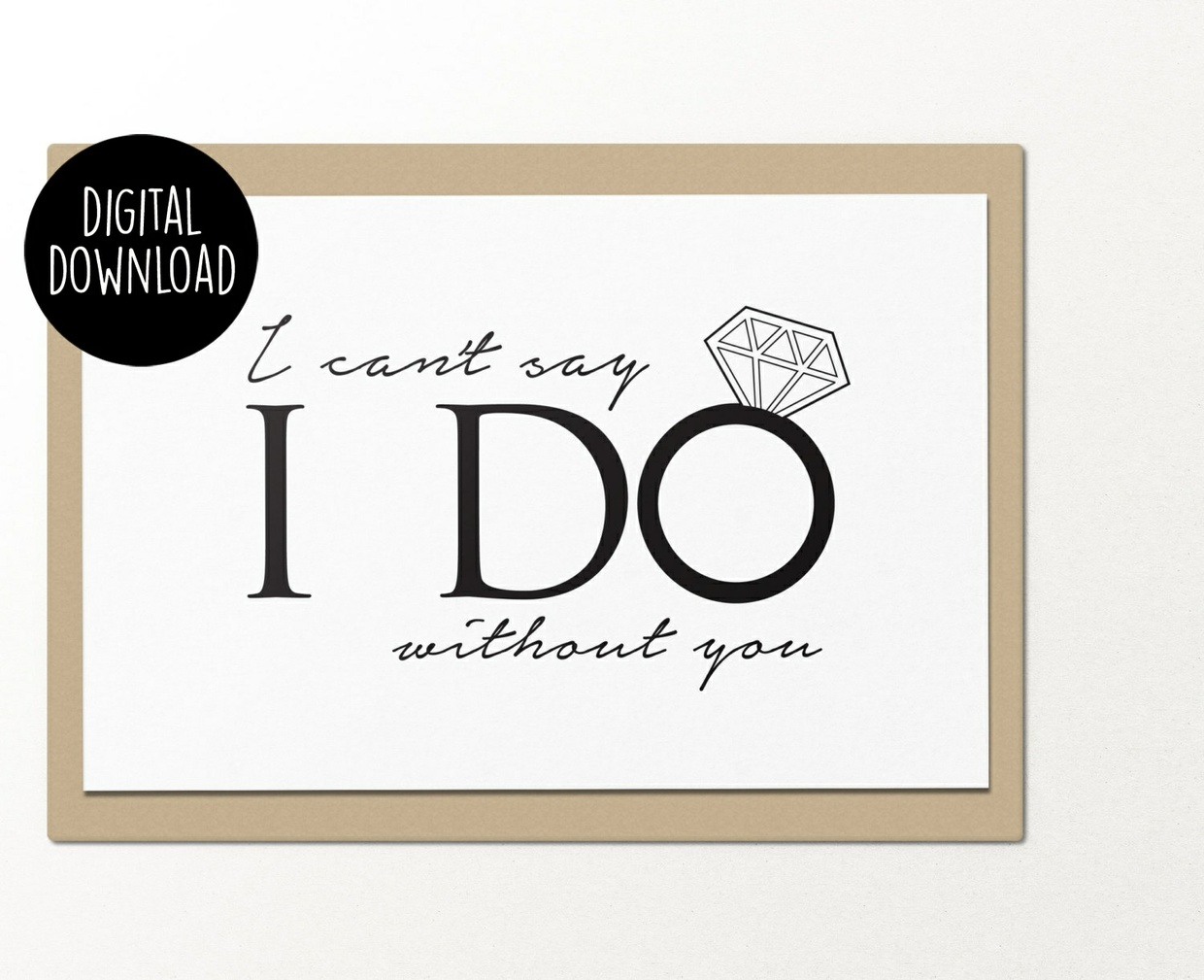 I can't say I do without you printable greeting card