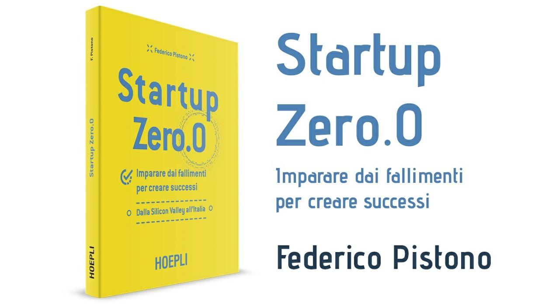 (PDF) Startup Zero.0 Imparare dai fallimenti per creare successi. Dalla Silicon Valley all'Italia