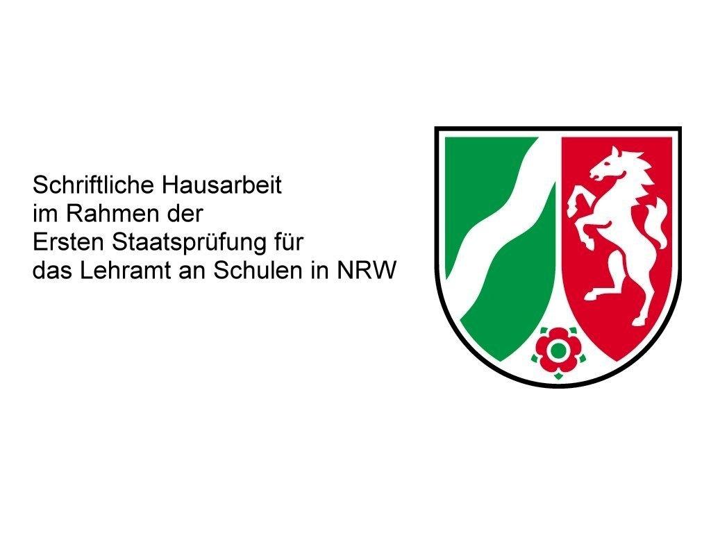 Schriftliche Hausarbeit im Rahmen der Ersten Staatsprüfung für das Lehramt an Schulen in NRW