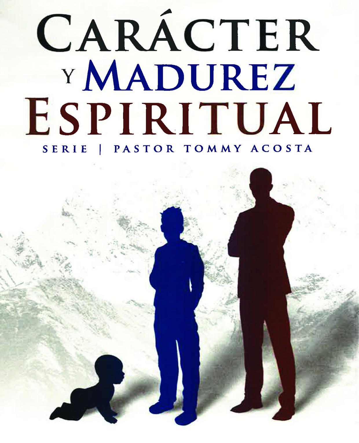EL CHARACTER & LA MADUREZ ESPIRITUAL PT 1 - Pastor Tommy Acosta