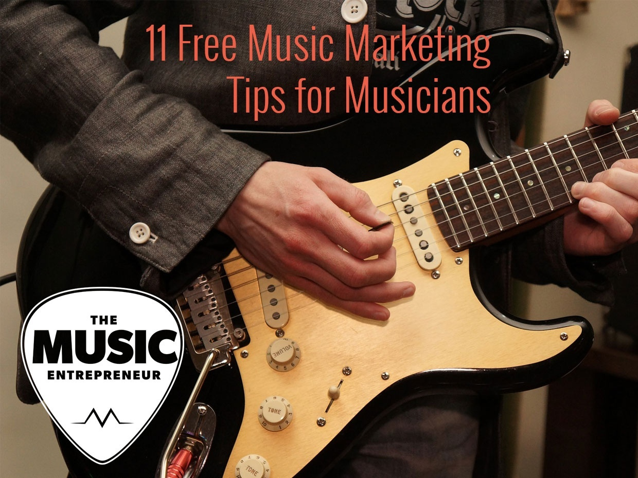 11 Free Music Marketing Tips for Musicians