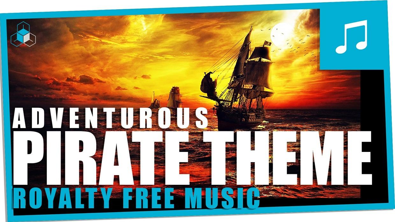 PIRATE ADVENTURE THEME - Royalty Free Epic Instrumental Background Music