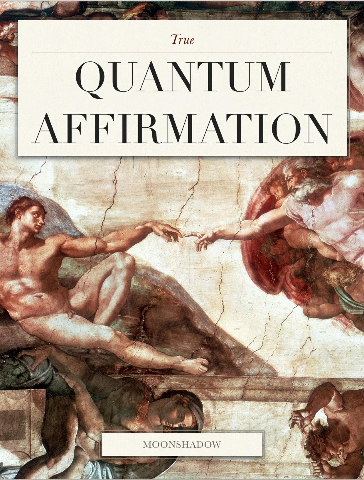 True Quantum Affirmations