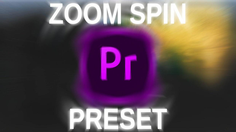 Zoom Spin presets Adobe Premiere Pro