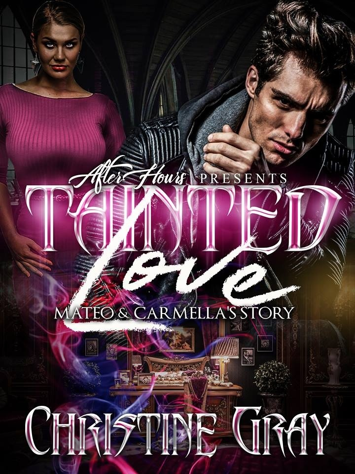 Tainted Love; Mateo & Carmella's Story_By, Christine Gray