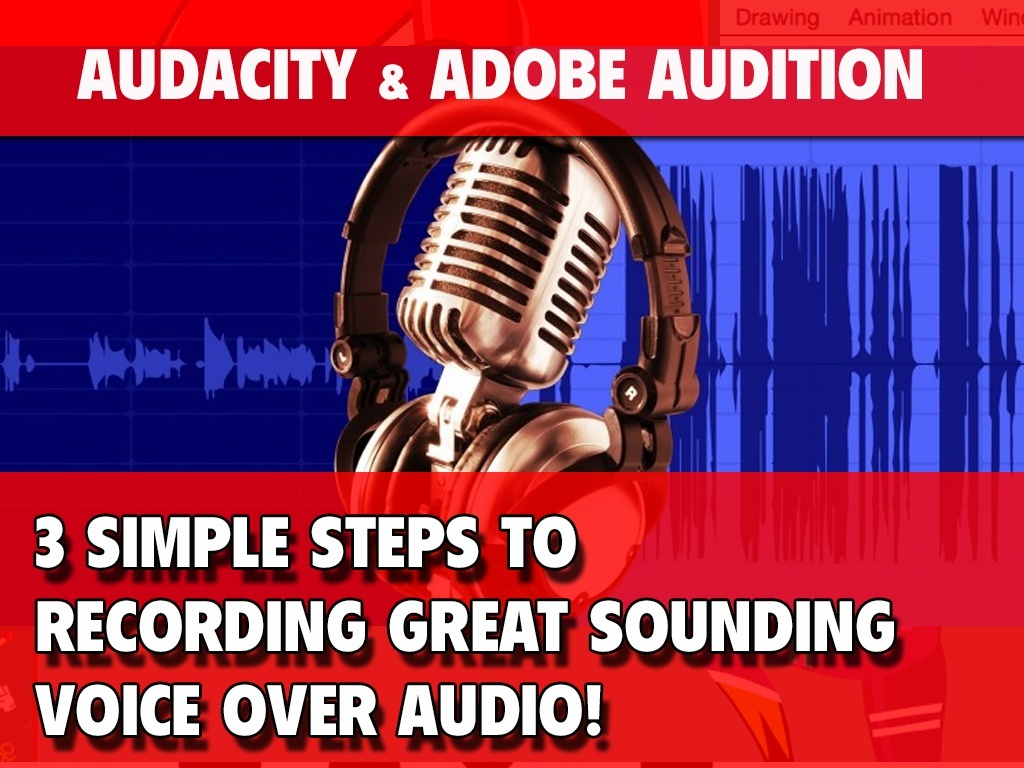 3 Simple Steps to Recording Great Sounding Voice Over Audio!