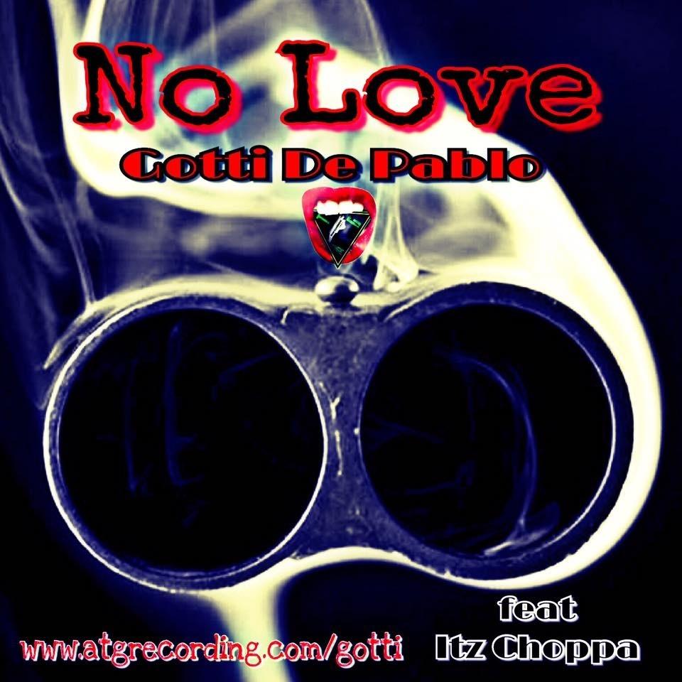 No love by Gotti De Pablo ft Itz Choppa