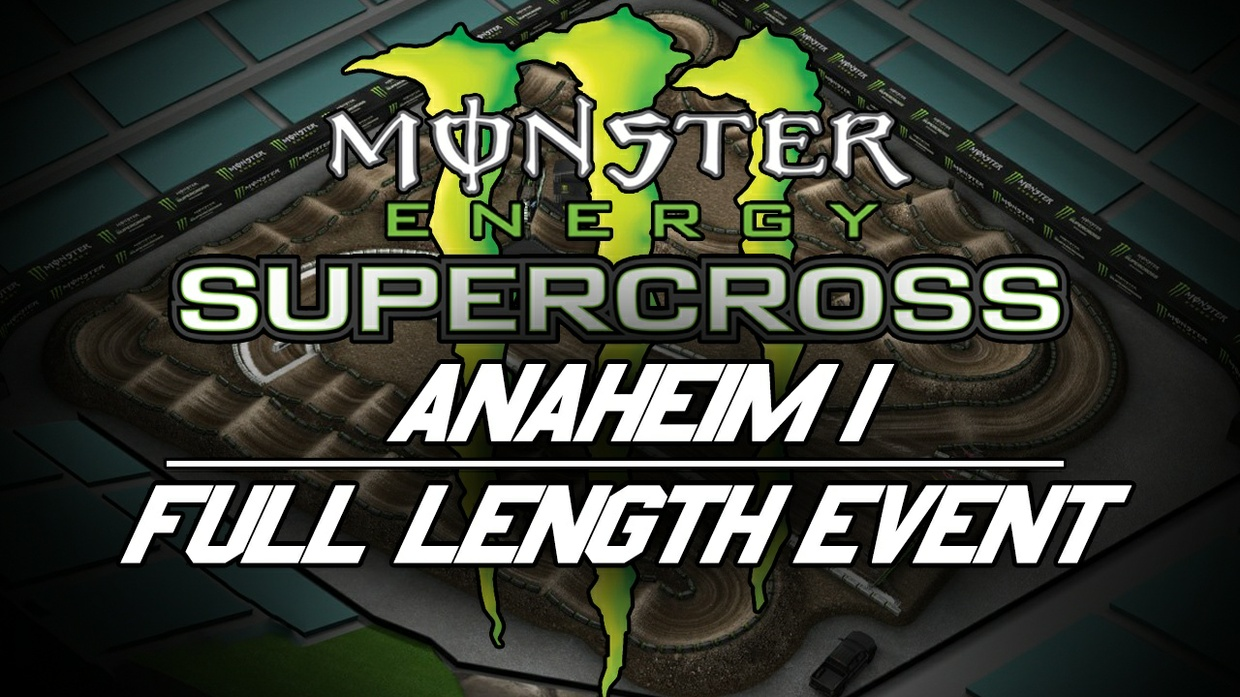 2018 Monster Energy Supercross Round 1 Anaheim 1 HD
