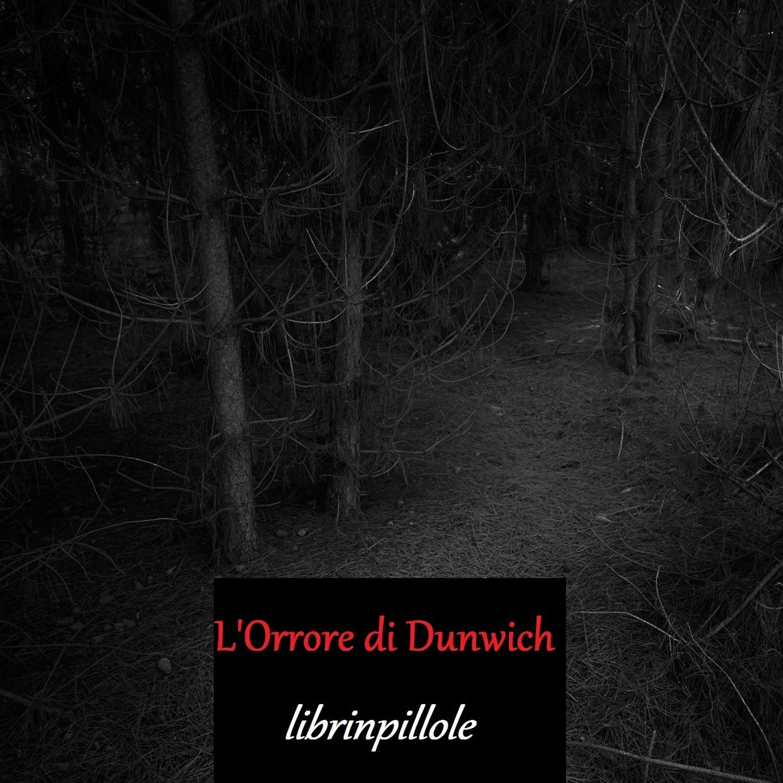 H.P. Lovecraft: L'Orrore di Dunwich