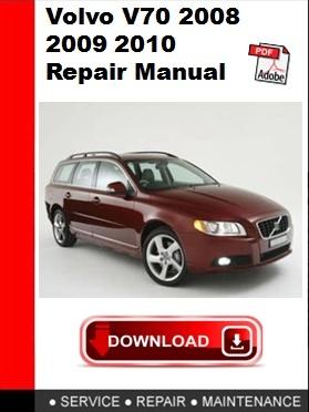 Volvo V70 2008 2009 2010 Repair Manual