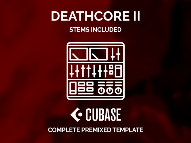 CUBASE PREMIXED TEMPLATE - Deathcore style (ver. II)