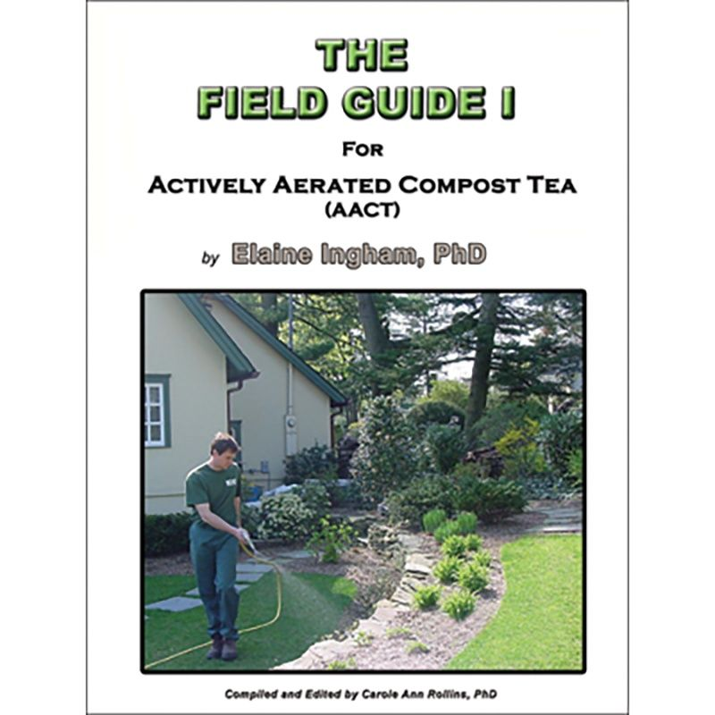 The Field Guide I To Actively Aerated Compost Tea