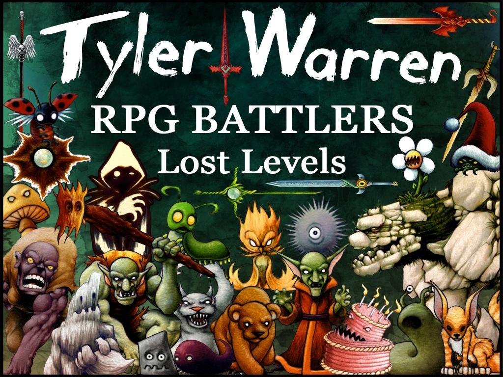 *NEW* Tyler Warren RPG Battlers - Lost Levels