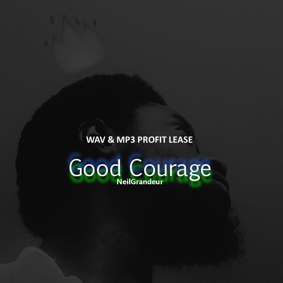 Good Courage [Produced by NeilGrandeur] - Wav Standard Lease