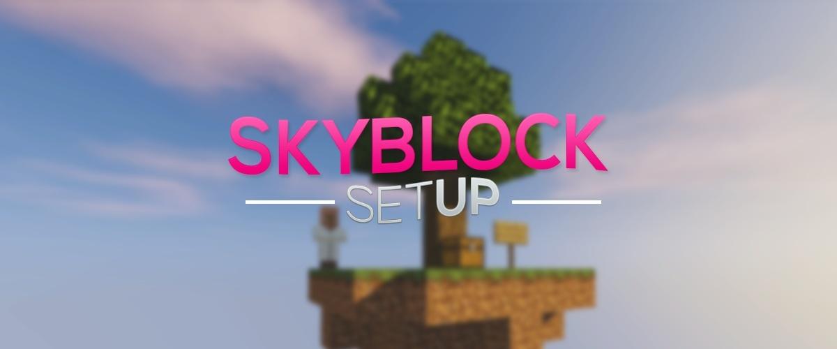 Skyblock Setup