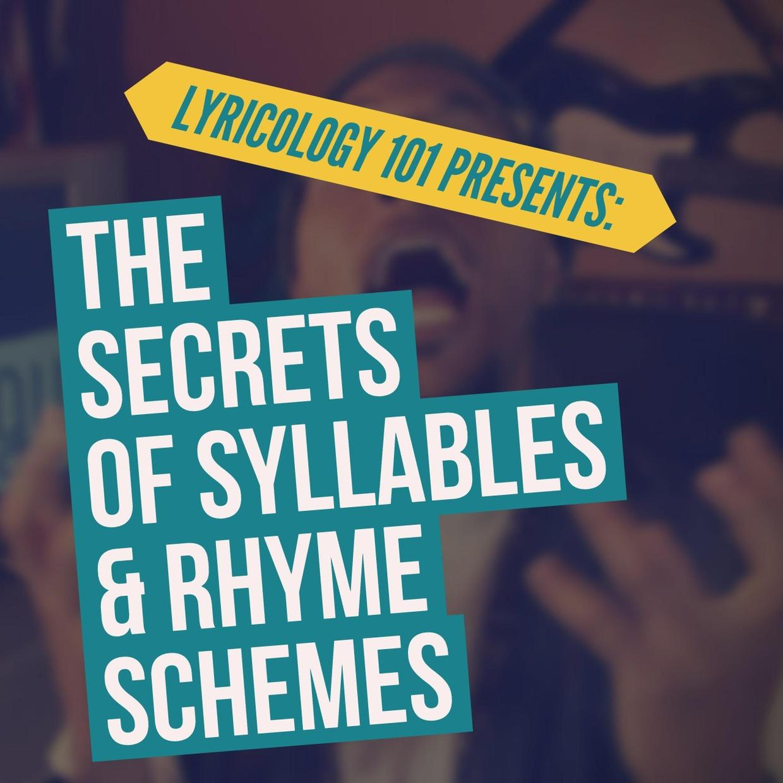 Lyricology 101: The Secrets of Syllables & Rhyme Schemes