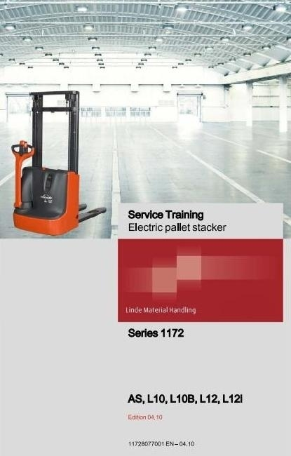 Linde Electric Pallet Stacker Type 1172: AS, L10, L10B, L12, L12I Service Training (Workshop) Manual