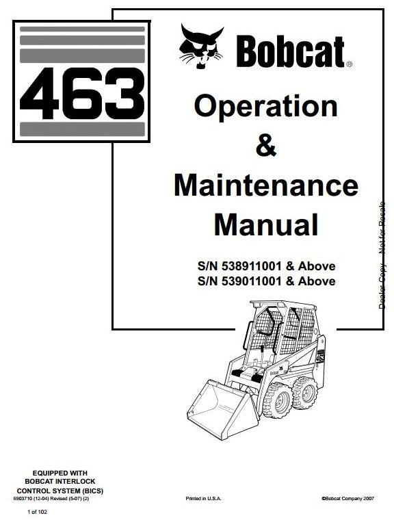 Bobcat Skid Steer Loader Type 463 (S70): S/N 538911001 & Above Operating and Maintenance Manual