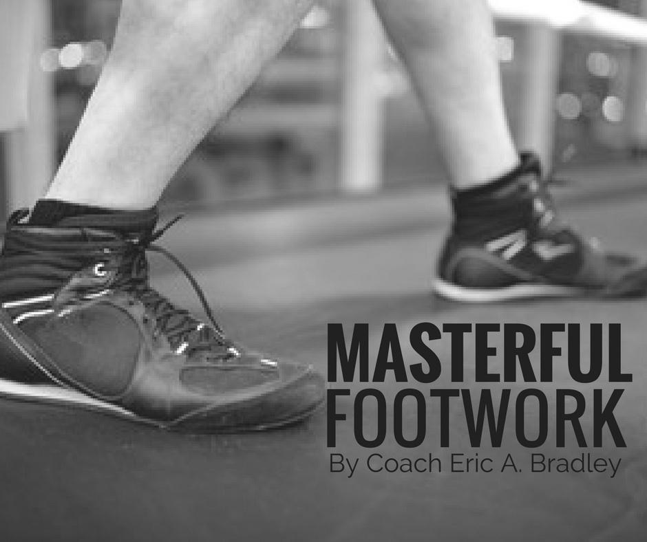 MASTERFUL FOOTWORK BY ERIC BRADLEY VOL. 1
