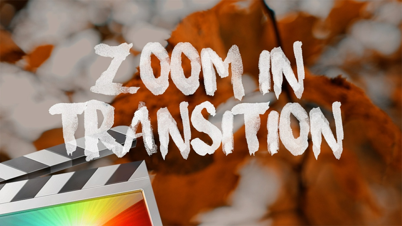 Zoom In Transition - Final Cut Pro X