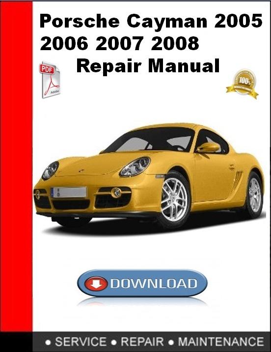 Porsche Cayman 2005 2006 2007 2008 Repair Manual