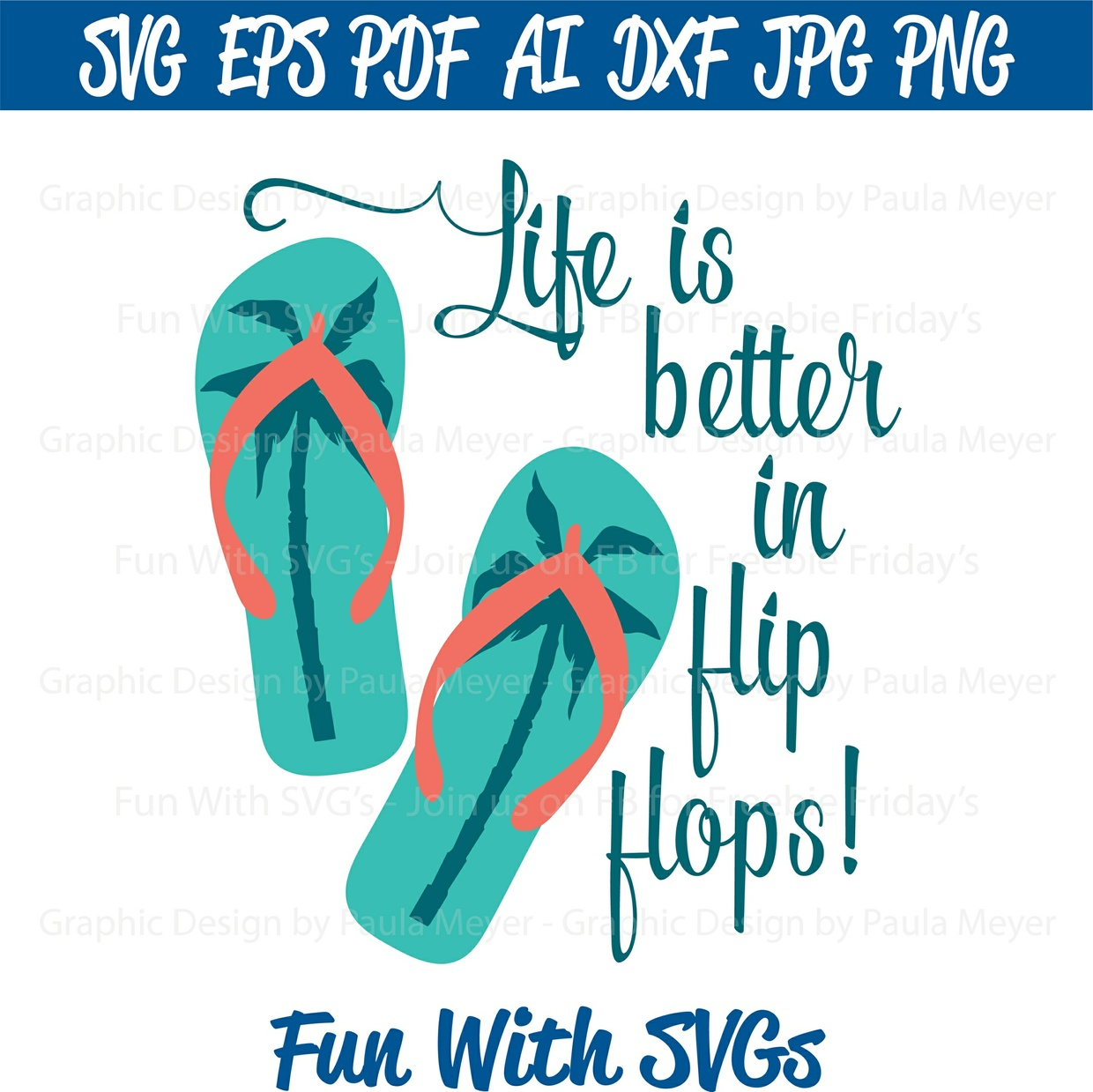 Life In Flip Flops - SVG Cut File, High Resolution Printable Graphics and Editable Vector Art