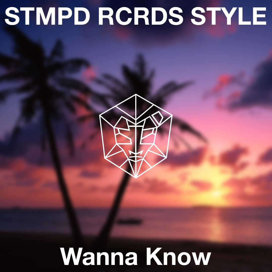 STMPD RCRDS Style - Wanna Know (Future Bass Template)