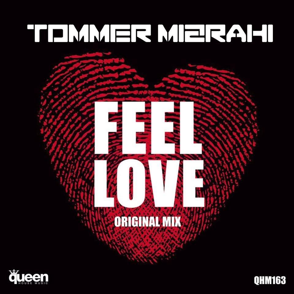 Tommer Mizrahi - Feel Love (Original Mix)